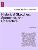 Historical Sketches, Speeches, and Characters - Croly, George