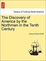 The Discovery of America by the Northmen in the Tenth Century - Smith, Joshua Toulmin