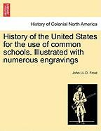 History of the United States for the Use of Common Schools. Illustrated with Numerous Engravings