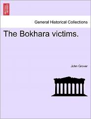 The Bokhara Victims. - John Grover