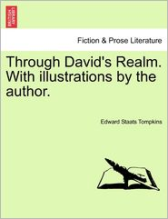 Through David's Realm. With illustrations by the author. - Edward Staats Tompkins