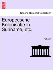 Europeesche Kolonisatie in Suriname, etc. - H Pijttersen