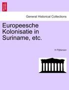 Pijttersen, H.: Europeesche Kolonisatie in Suriname, etc.