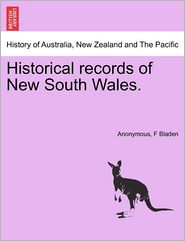 Historical records of New South Wales. - Anonymous, F Bladen