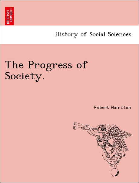 The Progress of Society. als Taschenbuch von Robert Hamilton - British Library, Historical Print Editions