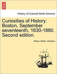 Curiosities Of History - William Willder. Wheildon