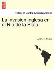 La Invasion Inglesa En El Rio de La Plata.