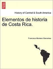 Elementos De Historia De Costa Rica. - Francisco Montero Barrantes