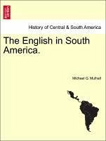 The English in South America. - Mulhall, Michael G.