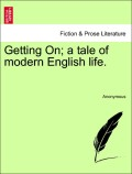 Anonymous: Getting On; a tale of modern English life. Vol. II.