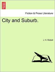 City and Suburb. - J. H. Riddell