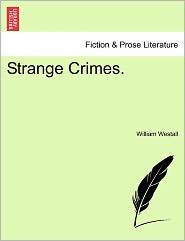 Strange Crimes. - William Westall