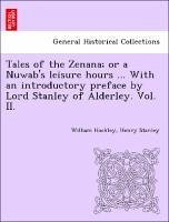 Tales of the Zenana or a Nuwab's leisure hours ... With an introductory preface by Lord Stanley of Alderley. Vol. II. - Hockley, William Stanley, Henry