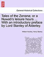 Tales of the Zenana; Or a Nuwab's Leisure Hours ... with an Introductory Preface by Lord Stanley of Alderley.