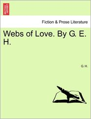 Webs Of Love. By G. E. H. - G. H.