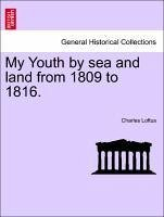 My Youth by sea and land from 1809 to 1816, vol. I - Loftus, Charles