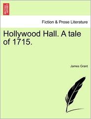 Hollywood Hall. A Tale Of 1715.