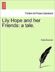 Lily Hope And Her Friends - Hetty Bowman