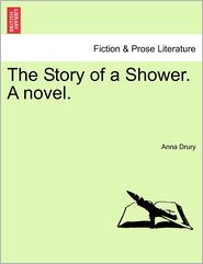 The Story Of A Shower. A Novel.