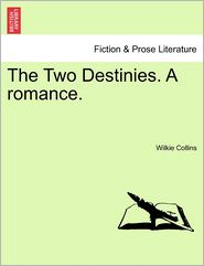 The Two Destinies. a Romance.