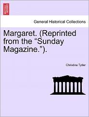 Margaret. (Reprinted From The Sunday Magazine.). - Christina Tytler