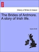 The Brides of Ardmore. A story of Irish life. - Smith, Agnes
