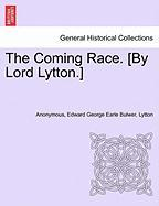 The Coming Race. [By Lord Lytton.]