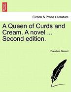 A Queen of Curds and Cream. a Novel ... Second Edition.