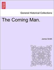 The Coming Man. - James Smith