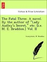The Fatal Three. A novel. By the author of