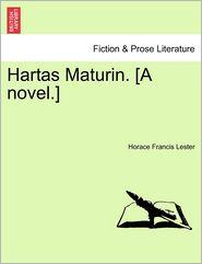 Hartas Maturin. [A Novel.] - Horace Francis Lester
