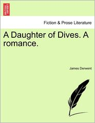 A Daughter of Dives. a Romance.