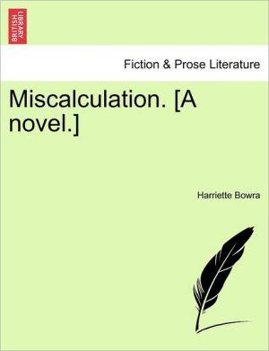 Miscalculation. [A Novel.]