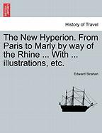 The New Hyperion. from Paris to Marly by Way of the Rhine ... with ... Illustrations, Etc.