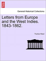 Letters From Europe And The West Indies. 1843-1862. - Thurlow Weed