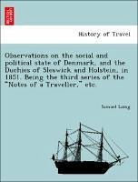 Observations on the social and political state of Denmark, and the Duchies of Sleswick and Holstein, in 1851. Being the third series of the