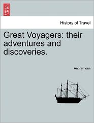 Great Voyagers: their adventures and discoveries. - Anonymous