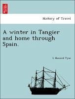 A winter in Tangier and home through Spain. - Vyse, L Howard