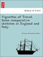 Vignettes of Travel. Some comparative sketches in England and Italy. - Nevin, William Wilberforce