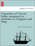 Nevin, William Wilberforce: Vignettes of Travel. Some comparative sketches in England and Italy.