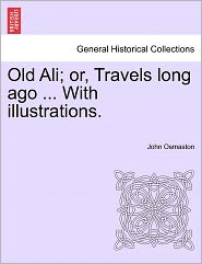 Old Ali; Or, Travels Long Ago ... With Illustrations.