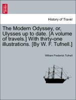 The Modern Odyssey, or, Ulysses up to date. [A volume of travels.] With thirty-one illustrations. [By W. F. Tufnell.] als Taschenbuch von William ... - British Library, Historical Print Editions