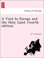 A Visit to Europe and the Holy Land. Fourth edition. - Fairbanks, H. F.