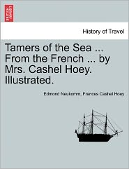 Tamers Of The Sea ... From The French ... By Mrs. Cashel Hoey. Illustrated. - Edmond Neukomm, Frances Cashel Hoey