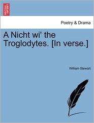 A Nicht Wi' The Troglodytes. [In Verse.]