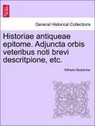 Boetticher, Wilhelm: Historiae antiqueae epitome. Adjuncta orbis veteribus noti brevi descritpione, etc.