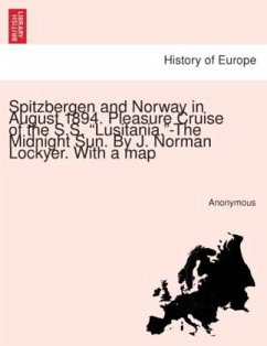 Spitzbergen and Norway in August 1894. Pleasure Cruise of the S.S.