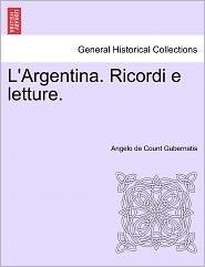 L'Argentina. Ricordi E Letture. - Angelo De Count Gubernatis