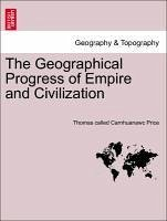 The Geographical Progress of Empire and Civilization - Price, Thomas called Carnhuanawc