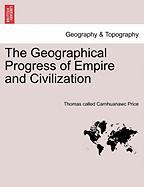 The Geographical Progress of Empire and Civilization